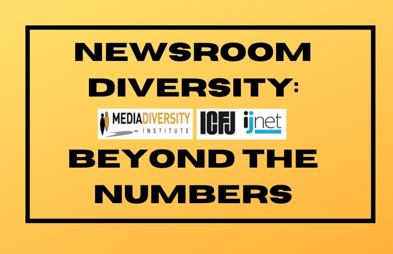 MDI/ICFJ Present: Newsroom Diversity Beyond The Numbers